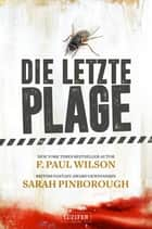 Die letzte Plage - Endzeit-Roman ebook by F. Paul Wilson, Sarah Pinborough, LUZIFER-Verlag,...