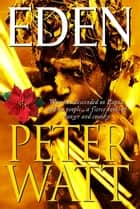 Eden: The Papua Series 2 ebook by Peter Watt