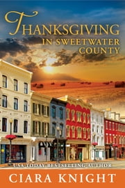 Thanksgiving in Sweetwater County ebook by Ciara Knight