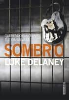 Sombrio ebook by Luke  Delaney