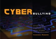 Cyberbullying - Activities to Help Children and Teens to Stay Safe in a Texting, Twittering, Social Networking World ebook by Vanessa Rogers