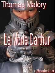 Le Morte Darthur ebook by Malory, Thomas