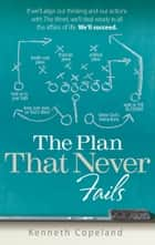 Plan That Never Fails ebook by Kenneth Copeland