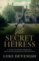 Secret Heiress ebook by Luke Devenish