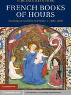 French Books of Hours ebook by Virginia Reinburg
