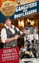 Top Secret Files: Gangsters and Bootleggers - Secrets, Strange Tales, and Hidden Facts about the Roaring 20s ebook by Stephanie Bearce