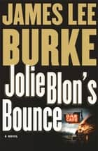 Jolie Blon's Bounce ebook by James Lee Burke