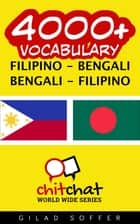 4000+ Vocabulary Filipino - Bengali ebook by Gilad Soffer