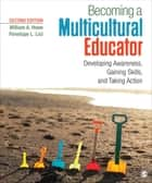 Becoming a Multicultural Educator ebook by Penelope L. Lisi,William A. (Alexander) Howe