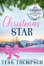 Christmas Star - Soul Sisters at Cedar Mountain Lodge ebook by Tess Thompson