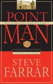 Point Man - How a Man Can Lead His Family ebook by Steve Farrar