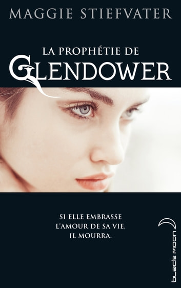 La Prophétie de Gendower ebook by Maggie Stiefvater