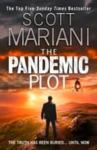 The Pandemic Plot (Ben Hope, Book 23) ebook by