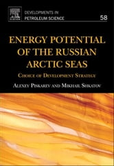Energy Potential of the Russian Arctic Seas - Choice of development strategy ebook by Alexey Piskarev,Mikhail Shkatov