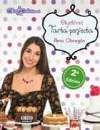 Objetivo: Tarta perfecta ebook by Alma Obregón