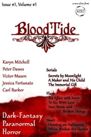 BloodtideZine Issue 1, Volume 1 - BloodtideZine, #1 ebook by Peter Dawes,Karyn Mitchell,Carl Barker,Jessica Fortunato,Victor Mason