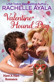 Valentine Hound Dog - Have A Hart Romance, #2 ebook by Rachelle Ayala