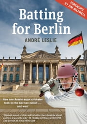 Batting for Berlin ebook by Andre Leslie