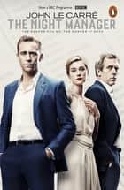 The Night Manager ebook by John le Carré