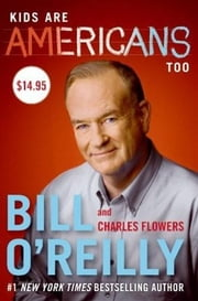 Kids Are Americans Too ebook by Bill O'Reilly,Charles Flowers