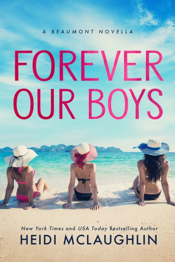 Forever Our Boys - A Beaumont Novella ebook by Heidi McLaughlin
