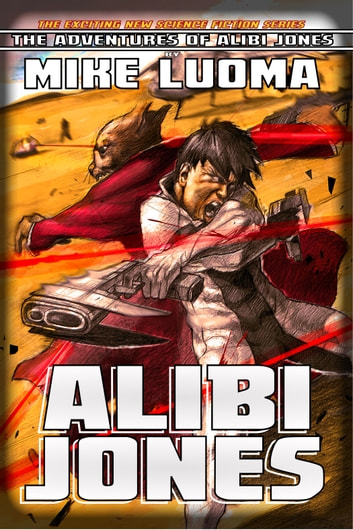 Alibi Jones ebook by Mike Luoma
