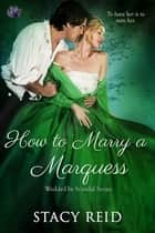 How to Marry a Marquess ebook by Stacy Reid