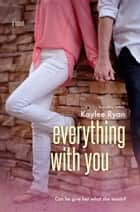 Everything With You - With You, #3 ebook by Kaylee Ryan