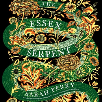 The Essex Serpent - A Novel audiobook by Sarah Perry