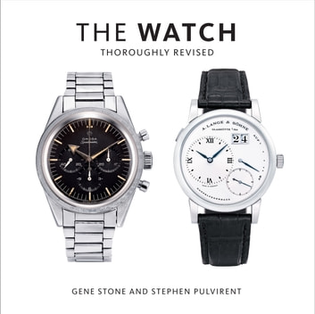 The Watch, Thoroughly Revised ebook by Gene Stone,Stephen Pulvirent