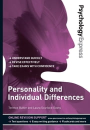 Psychology Express: Personality and Individual Differences (Undergraduate Revision Guide) ebook by Dr Terence Butler,Dr Dominic Upton,Ms Laura Scurlock-Evans
