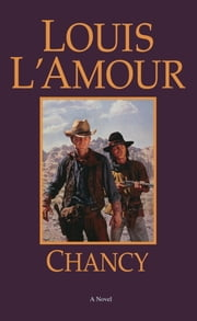 Chancy ebook by Louis L'Amour