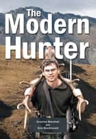 The Modern Hunter ebook by Graeme Marshall, Don MacDonald