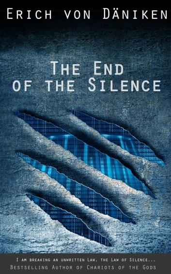 The End of the Silence ebook by Erich von Däniken
