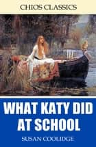What Katy Did at School ebook by