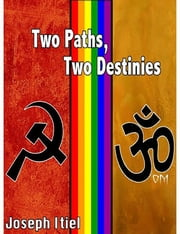 Two Paths, Two Destinies ebook by Joseph Itiel