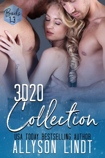 3d20 Collection 1 (Books 1-3) - A Ménage Romance Anthology ebook by Allyson Lindt