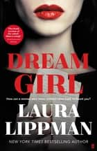 Dream Girl ebook by Laura Lippman