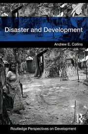 Disaster and Development ebook by Andrew E. Collins