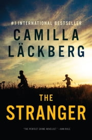The Stranger - A Novel ebook by Camilla Läckberg