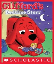 Clifford's Bedtime Story ebook by Norman Bridwell