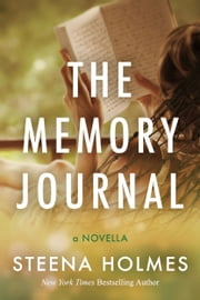 The Memory Journal - A Companion to The Memory Child ebook by Steena Holmes
