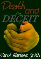 Death and Deceit ebook by Carol Marlene Smith