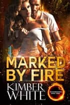 Marked by Fire ebook by