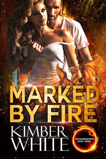 Marked by Fire ebook by Kimber White