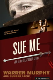 Sue Me - The Destroyer #66 ebook by Warren Murphy,Richard Sapir