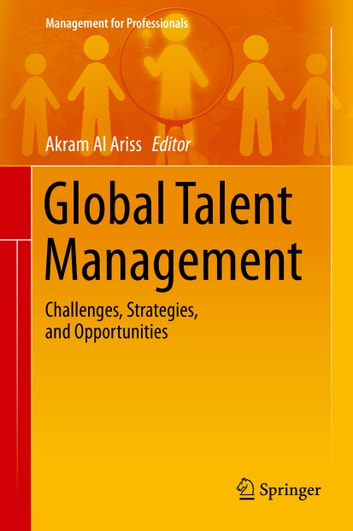 Global Talent Management - Challenges, Strategies, and Opportunities ebook by