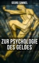 Georg Simmel: Zur Psychologie des Geldes ebook by Georg Simmel