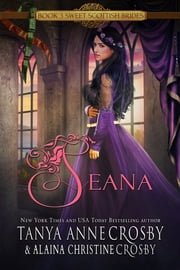 Seana - A Sweet Scottish Medieval Romance ebook by Tanya Anne Crosby
