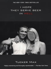 I Hope They Serve Beer in Hell ebook by Max, Tucker